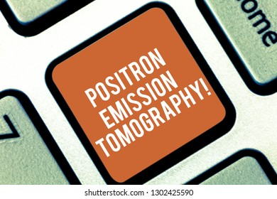 Conceptual hand writing showing Positron Emission Tomography. Business photo text Nuclear medicine functional imaging technique Keyboard key Intention to create computer message idea.