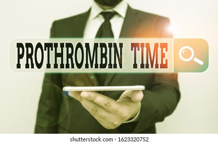 Conceptual hand writing showing Prothrombin Time. Business photo showcasing evaluate your ability to appropriately form blood clots Male human wear formal work suit hold smartphone using hand.