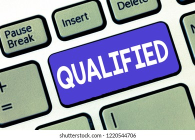 Conceptual hand writing showing Qualified. Business photo showcasing Officially trained to perform a particular job Certified