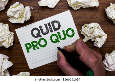 Conceptual hand writing showing Quid Pro Quo. Business photo showcasing A favor or advantage granted or expected in return of something Man holding marker notebook page crumpled papers mistakes.