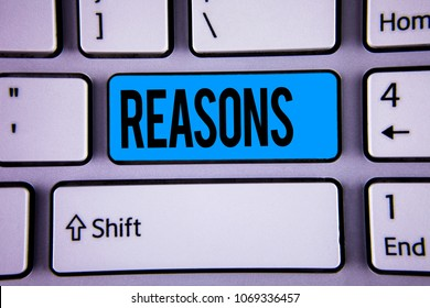 Conceptual hand writing showing Reasons. Business photo showcasing Causes Explanations Justifications for an action or event Motivation written on Key Button on Keyboard with copy space. Top view.