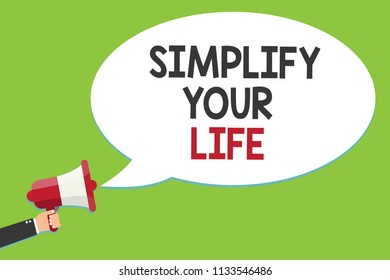 Conceptual hand writing showing Simplify Your Life. Business photo text Manage your day work Take the easy way Organize Alarming script speaker announcement symbol signalling indication.