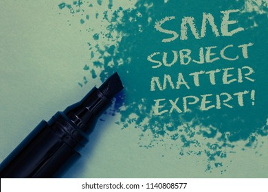 Conceptual hand writing showing Sme Subject Matter Expert. Business photo showcasing Authority in a particular area or topic Domain Sprinkle blue color on floor marker beside some outline text.
