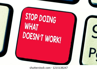Conceptual hand writing showing Stop Doing What Doesn t not Work. Business photo text busy does not always mean being Productive - Shutterstock ID 1215138247