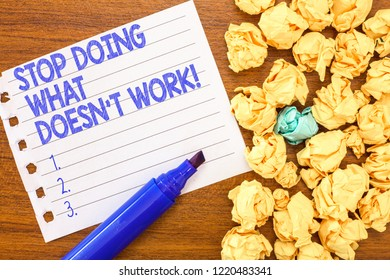 Conceptual hand writing showing Stop Doing What Doesn t not Work. Business photo text busy does not always mean being Productive - Shutterstock ID 1220483341