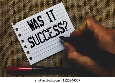 Conceptual hand writing showing Was It Success Question. Business photo showcasing Happy feeling after achieving success in life Marker pen inspiration nice ideas small pitch art paper mat.