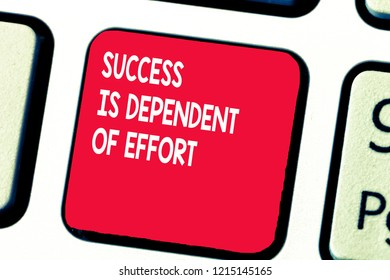 Conceptual hand writing showing Success Is Dependent Of Effort. Business photo text Make effort to Succeed Stay Persistent