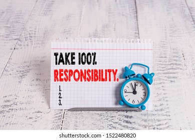 Conceptual hand writing showing Take 100 Percent Responsibility. Business photo text be responsible for list of things objects to do.