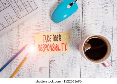 Conceptual hand writing showing Take 100 Percent Responsibility. Business photo text be responsible for list of things objects to do Technological devices colored reminder paper office supplies.