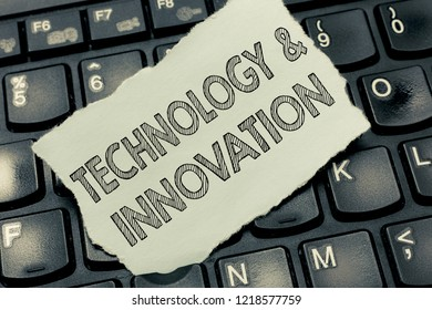 Conceptual hand writing showing TechnologyandInnovation. Business photo text Application of better Solution for New Market Needs