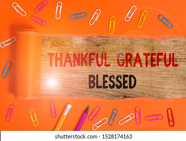 Conceptual hand writing showing Thankful Grateful Blessed. Business photo text Appreciation gratitude good mood attitude.