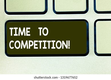 Conceptual hand writing showing Time To Competition. Business photo text resource and firm that make better use of minutes Keyboard key Intention to create computer message idea.
