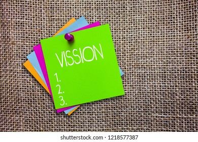 Conceptual hand writing showing Vission. Business photo showcasing Being able to see Objective Inspiration Planning for future