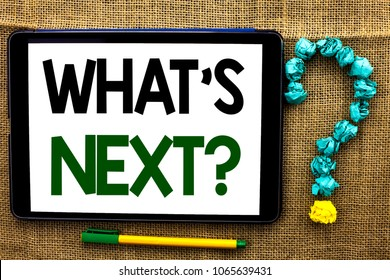Conceptual hand writing showing What s Next Question. Business photo text Asking Imagination Choice Solution Next Questionaire written on Tablet on the jute background Pen next to it Ask for.