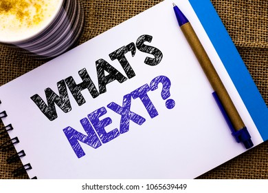 Conceptual hand writing showing What s Next Question. Business photo showcasing Asking Imagination Choice Solution Next Questionaire written on Notebook Book on the jute background Pen and Cup