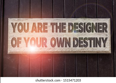 Conceptual hand writing showing You Are The Designer Of Your Own Destiny. Business photo text Embrace life Make changes Empty white board for advertising. White space for text adding.