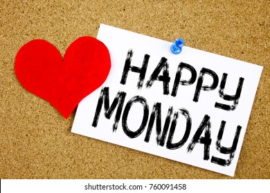 Conceptual hand writing text caption inspiration showing Happy Monday concept for Greeting Announcement and Love written on sticky note, reminder cork background with space
