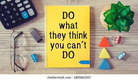 Conceptual manuscript showing DO what they think you can t DO. Clarify your ideas, focus your efforts and use your powers wisely.