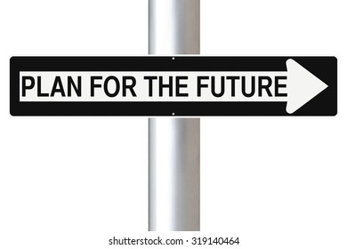 Conceptual one way sign indicating Plan For The Future