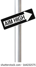 Conceptual one way street sign indicating Aim High