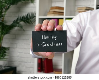 Conceptual photo about Humility is Greatness with written phrase.