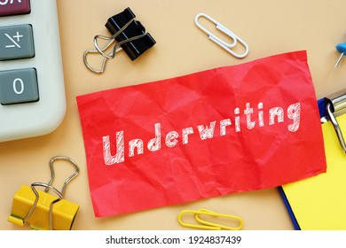 Conceptual photo about Underwriting with handwritten text.