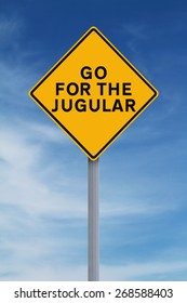 Conceptual road sign indicating Go for the Jugular