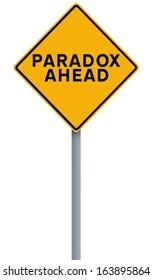 A conceptual road sign indicating Paradox Ahead