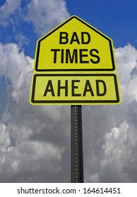 conceptual sign with words bad times ahead warning over blue sky