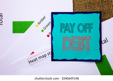 Conceptual writing text showing Pay Off Debt. Concept meaning Reminder To Paying Owed Financial Credit Loan Bills written Sticky Note Paper the textured background. Heat Map Status