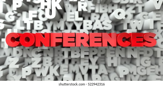 CONFERENCES -  Red text on typography background - 3D rendered royalty free stock image. This image can be used for an online website banner ad or a print postcard.