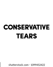 A CONSERVATIVE TEARS