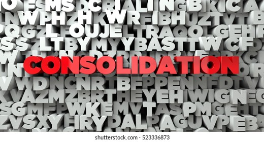 CONSOLIDATION -  Red text on typography background - 3D rendered royalty free stock image. This image can be used for an online website banner ad or a print postcard.