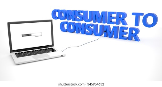 Consumer to Consumer - laptop notebook computer connected to a word on white background. 3d render illustration.