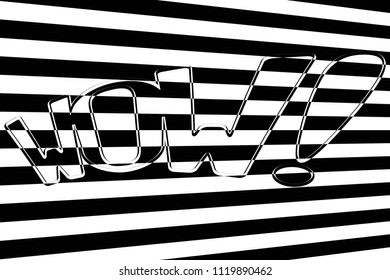 Contrast Black and White Showy Text about WOW!. Lettering Optical Psychedelic Illusion. Poster for Print. Raster Illustration