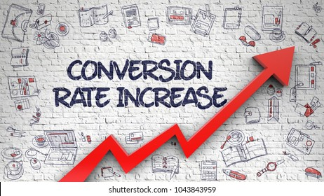 Conversion Rate Increase Inscription on Modern Style Illustation. with Red Arrow and Doodle Icons Around. Conversion Rate Increase - Modern Illustration with Hand Drawn Elements.