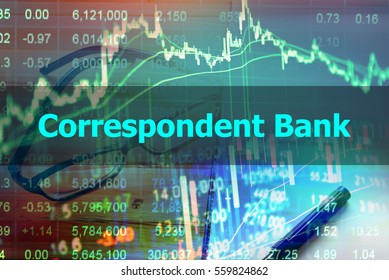 Correspondent Bank  - Abstract hand writing word to represent the meaning of financial word as concept. The word Correspondent Bank is a part of Investment&Wealth management vocabulary in stock photo.