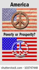 Cracked, american flag with a rusty peace sign top. New flag with a metallic look peace symbol bottom. And the words America, Poverty or Prosperity./ America, Poverty or Prosperity / Great poster.