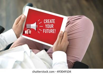 CREATE YOUR FUTURE CONCEPT