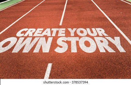 Create Your Own Story written on running track