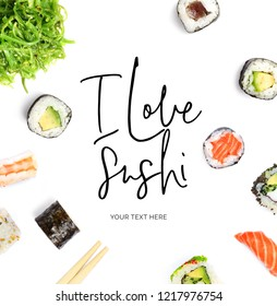 "Creative layout made of  quote ""I love sushi"". Food concept. Sushi on the white background."