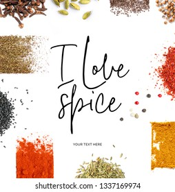 """Creative layout made of  quote """"I love spice"""". Food concept. Cardamon, anise, clove, black pepper, chilly and sesame on the white background."""