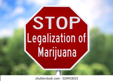Creative Sign - Stop Legalization of Marijuana