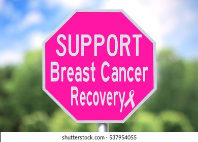 Creative Sign - Support Breast Cancer Recovery and Pink Ribbon for Awareness