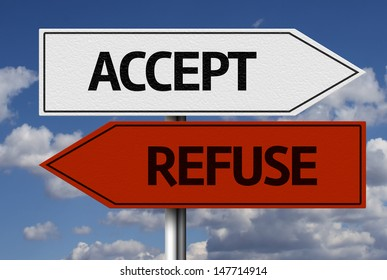 Creative sign with the text - Accept x Refuse