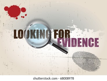 A crime themed background image with the text looking for evidence, set under a magnifying glass. A finger print and blood splatter are visible over a grunge style background.