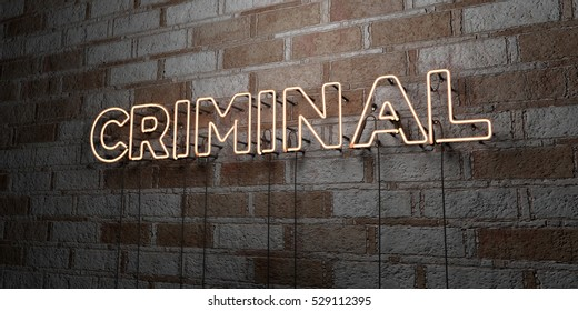 CRIMINAL - Glowing Neon Sign on stonework wall - 3D rendered royalty free stock illustration.  Can be used for online banner ads and direct mailers.