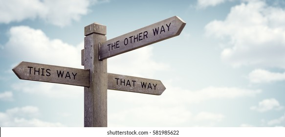 Crossroad signpost saying this way, that way, the other way concept for lost, confusion or decisions