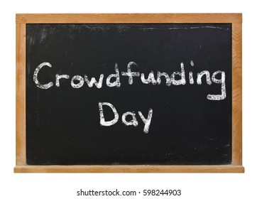Crowdfunding day written in white chalk on a black chalkboard isolated on white