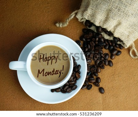 Cup Coffee Written HAPPY MONDAY Coffee Stock Photo (Edit Now ... #mondayCoffee
